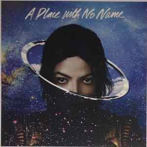 Michael Jackson - A Place With No Name flac